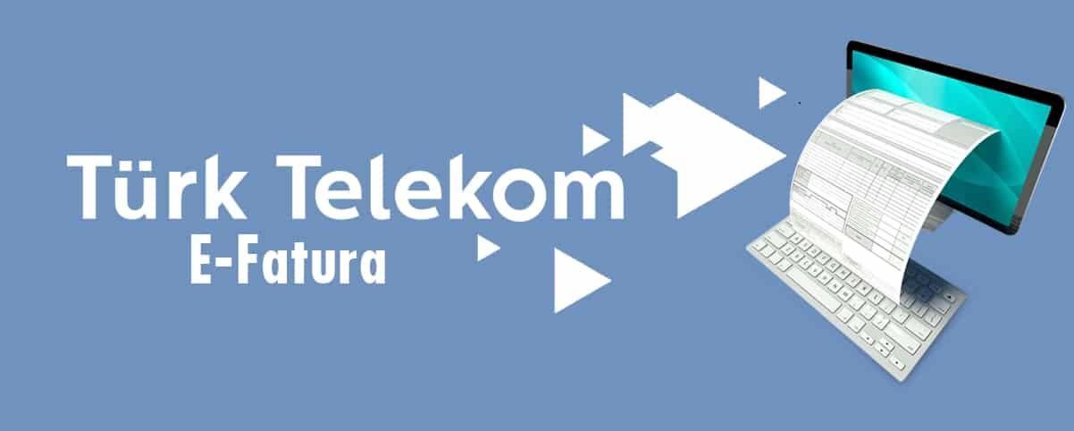 Türk Telekom E-Fatura Nasıl Görüntülenir?