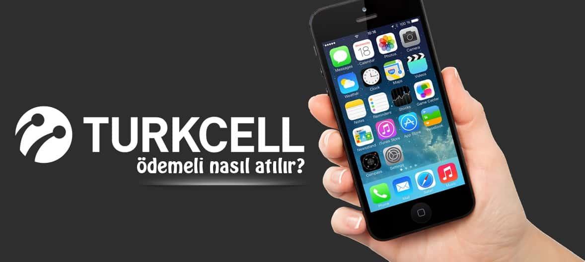 Turkcell Ödemeli Nasıl Atılır?