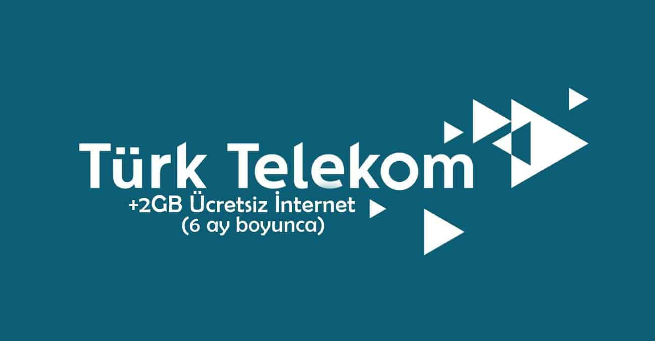 Türk Telekom 6 Ay Boyunca Ücretsiz 2GB İnternet