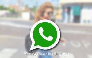 Whatsapp Uçtan Uca Şifreleme Nedir?