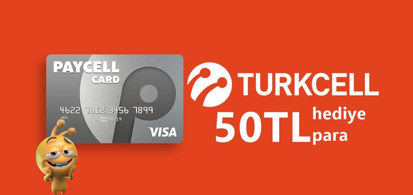 Turkcell Paycell Card 50TL Hediye Kampanyası